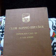 Coleccionismo deportivo: CLUB ALPINO ESPAÑOL - PROYECTO-MEMORIA 1ª EXPEDICIÓN C.A.E - 64 A LOS ANDES. Lote 97348579