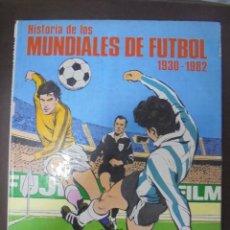 Coleccionismo deportivo: HISTORIA DE LOS MUNDIALES DE FUTBOL. 1930 - 1982. JAIMES LIBROS. Lote 97354423