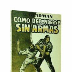 Coleccionismo deportivo: CÓMO DEFENDERSE SIN ARMAS // GEORGE GLADMAN // 1965. Lote 46257710