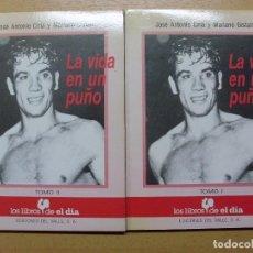 Coleccionismo deportivo: LA VIDA EN UN PUÑO / JOSÉ ANTONIO CIRIA Y MARIANO GISTAÍN / 2 TOMOS / 1987. Lote 98539087