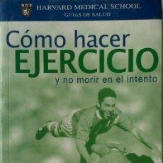 Coleccionismo deportivo: CÓMO HACER EJERCICIO Y NO MORIR EN EL INTENTO . Lote 98615391