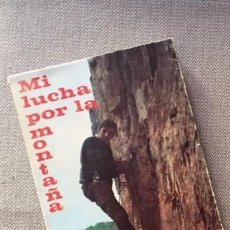 Coleccionismo deportivo: MI LUCHA POR LA MONTAÑA, (PÉREZ DE TUDELA, CÉSAR A., 1972).. Lote 98681471
