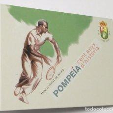 Coleccionismo deportivo: POMPEIA. CENT ANYS D'HISTÒRIA. Lote 98866687