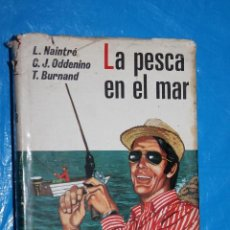 Coleccionismo deportivo: LA PESCA EN EL MAR, L. NAITRE, C.J. ODDENINO, T. BURNAND, HERAKLES, EDITORIAL HISPANO EUROPEA 1972. Lote 98961775