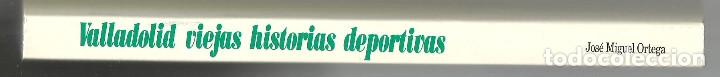 Coleccionismo deportivo: VALLADOLID, VIEJAS HISTORIAS DEPORTIVAS - 210 PAGINAS - 64 FOTOGRAFIAS - NUEVO - Foto 6 - 99828827
