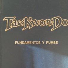 Coleccionismo deportivo: LIBRO TAEKWONDO FUNDAMENTOS Y PUMSE. Lote 100002715