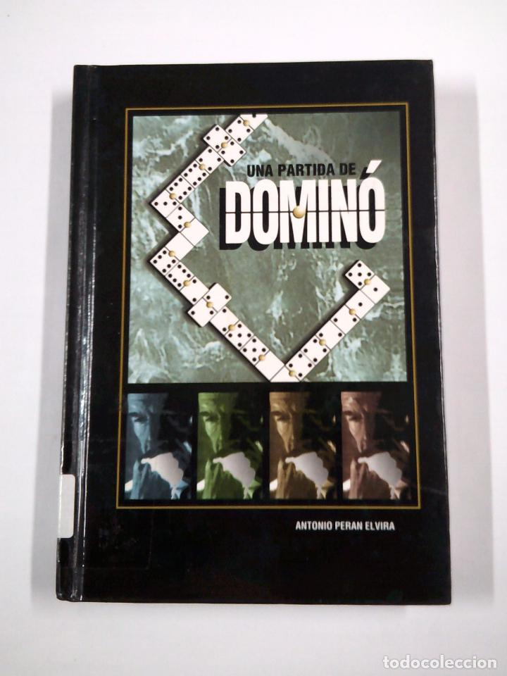 UNA PARTIDA DE DOMINO. - ANTONIO PERAN ELVIRA. TDK319 (Coleccionismo Deportivo - Libros de Deportes - Otros)