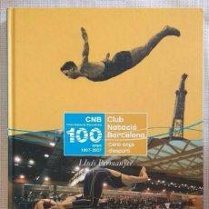 Coleccionismo deportivo: CLUB NATACIÓ CATALUNYA. 100 ANYS D'ESPORT. 1907-2007. LLUÍS PERMANYER. VIENA EDICIONS. COM NOU!. Lote 101147571