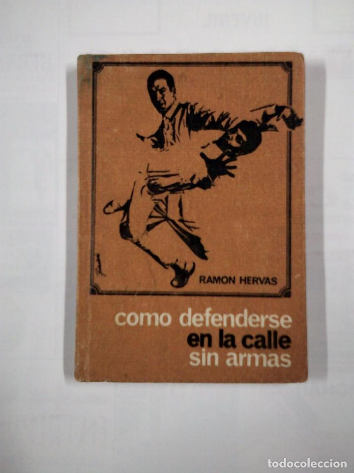 COMO DEFENDERSE EN LA CALLE SIN ARMAS. - RAMON HERVAS. TDK31 (Coleccionismo Deportivo - Libros de Deportes - Otros)