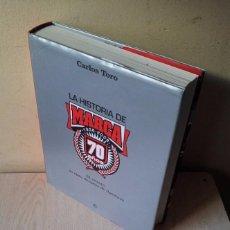 Coleccionismo deportivo: CARLOS TORO - LA HISTORIA DE MARCA 1938/2008, 70 AÑOS - EL RETRATO DE SIETE DECADAS DE ILUSIONES . Lote 102127143