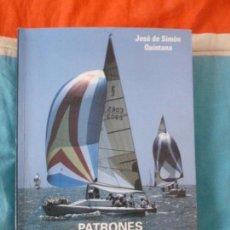 Coleccionismo deportivo: PATRONES DE EMBARCACIONES DE RECREO - SIMÓN QUINTANA, ED. DEL AUTOR. 2008. Lote 102572083