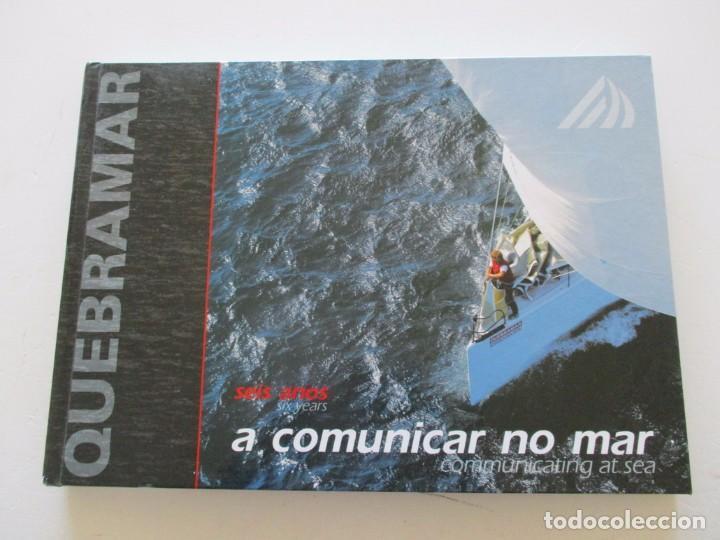 VV.AA. QUEBRAMAR. SEIS ANOS A COMUNICAR NO MAR. SIX YEARS COMMUNICATING AT SEA. RM84315. (Coleccionismo Deportivo - Libros de Deportes - Otros)