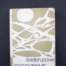 Coleccionismo deportivo: BADEL POWELL ESCOLTISME PER A NOIS, JOAN GILI 1968 EN ATALAN 444 PAG, ESCULTISMO PARA NIÑOS, SCOUTS. Lote 103190647