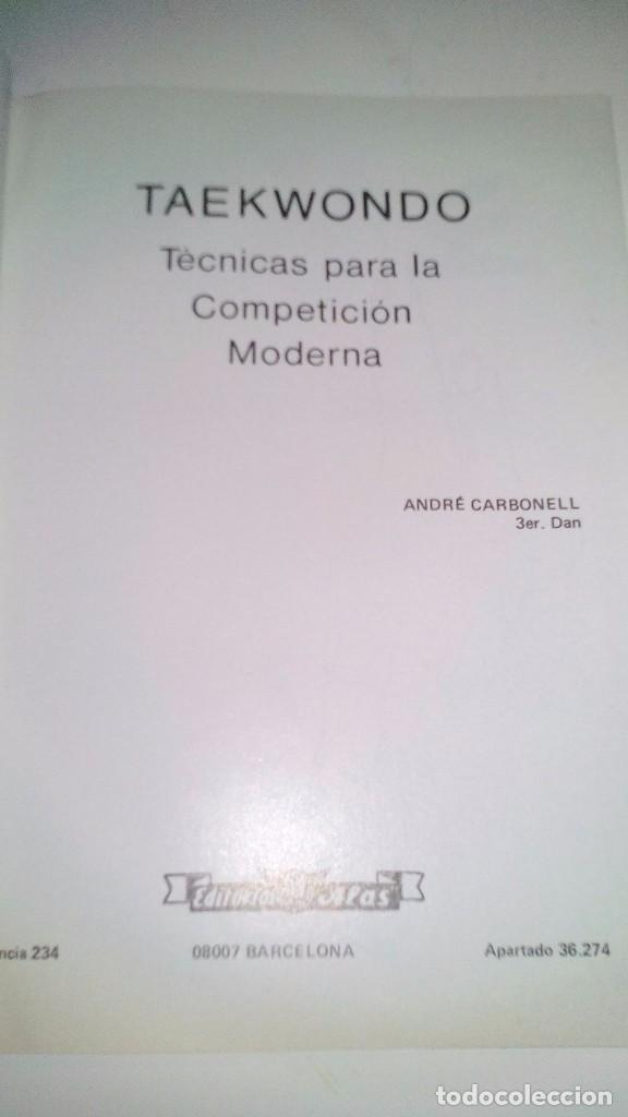 Coleccionismo deportivo: TAEKWONDO-TÉCNICAS PARA LA COMPETICIÓN MODERNA-ANDRÉS CARBONELL-ALAS 1985-ARTES MARCIALES - Foto 3 - 104322591