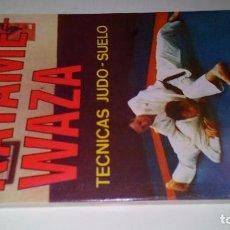 Coleccionismo deportivo: KATAME-WAZA-TÉCNICAS DE JUDO-SUELO-PEDRO RODRÍGUEZ DEBAUZA-EDITORIAL ALAS-1986-ARTES MARCIALES. Lote 104332255