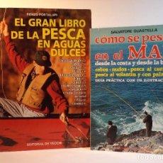 Coleccionismo deportivo: LOTE 2 LIBROS DE PESCA: EL GRAN LIBRO DE LA PESCA EN AGUAS DULCES. CÓMO SE PESCA EN EL MAR. . Lote 104390247