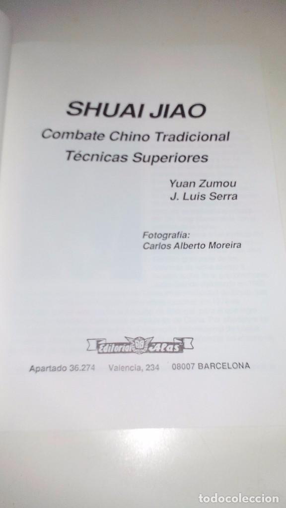 Coleccionismo deportivo: SHUAI JIAO COMBATE CHINO TRADICIONAL-TECNICAS SUPERIORES (Yuan Zumou y J Luis Serra)-ARTES MARCIALES - Foto 4 - 104415035