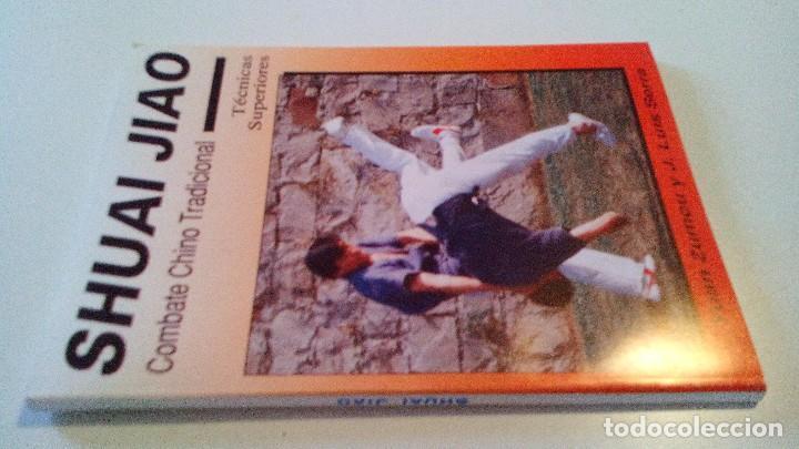 SHUAI JIAO COMBATE CHINO TRADICIONAL-TECNICAS SUPERIORES (YUAN ZUMOU Y J LUIS SERRA)-ARTES MARCIALES (Coleccionismo Deportivo - Libros de Deportes - Otros)