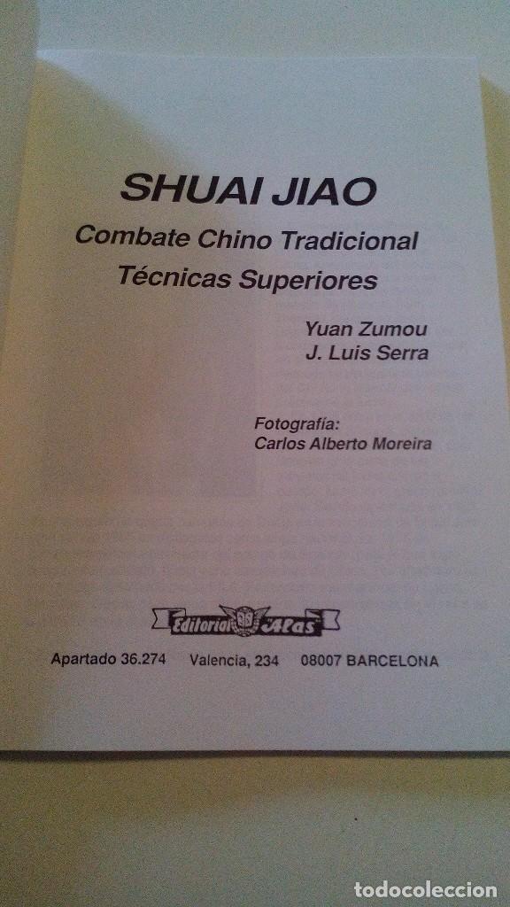 Coleccionismo deportivo: SHUAI JIAO COMBATE CHINO TRADICIONAL-TECNICAS SUPERIORES (Yuan Zumou y J Luis Serra)-ARTES MARCIALES - Foto 4 - 104415047