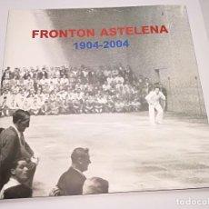 Coleccionismo deportivo: CENTENARIO FRONTON ASTELENA 1904-2004 DE EIBAR. Lote 104911463