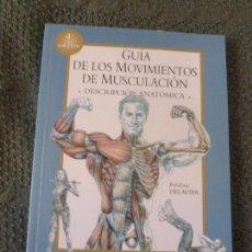 Coleccionismo deportivo: GUÍA DE LOS MOVIMIENTOS DE MUSCULACIÓN. DESCRIPCIÓN ANATÓMICA DELAVIER, FRÉDÉRIC PAIDOTRIBO. Lote 105383991