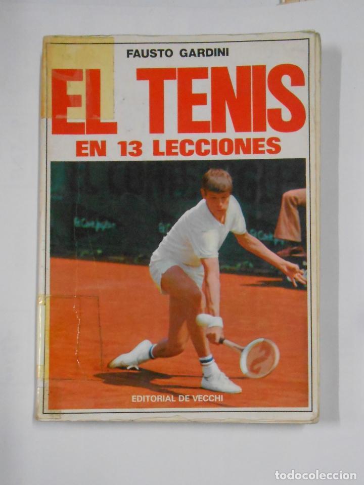 EL TENIS EN 13 LECCIONES. - GARDINI, FAUSTO. EDITORIAL DE VECCHI. TDK329 (Coleccionismo Deportivo - Libros de Deportes - Otros)