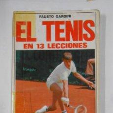 Coleccionismo deportivo: EL TENIS EN 13 LECCIONES. - GARDINI, FAUSTO. EDITORIAL DE VECCHI. TDK329. Lote 106003307
