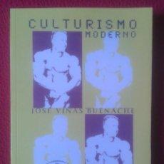 Coleccionismo deportivo: LIBRO CULTURISMO MODERNO JOSE VIÑAS BUENACHE VISION NET DEP. LEGAL 2002 216 PÁGINAS VER FOTO/S Y DES. Lote 154426754