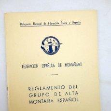 Collezionismo sportivo: FEDERACIÓN ESPAÑOLA DE MONTAÑISMO FEM. REGLAMENTO DEL GRUPO DE ALTA MONTAÑA ESPAÑOL 1973 (VVAA) 1973. Lote 107202262
