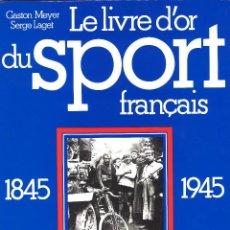 Coleccionismo deportivo: LE LIVRE D'OR DU SPORT FRANCAIS. 1845-1945. Lote 107269555