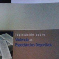 Coleccionismo deportivo: LEGISLACIÓN SOBRE VIOLENCIA EN ESPECTÁCULOS DEPORTIVOS. AUTOR: ANTONIO MILLÁN GARRIDO. Lote 107771347