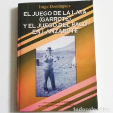 Collectionnisme sportif: EL JUEGO DE LA LATA GARROTE Y DEL PALO EN LANZAROTE - LIBRO ORIGEN LUCHA PELEA HOY DEPORTE CANARIAS. Lote 107871539
