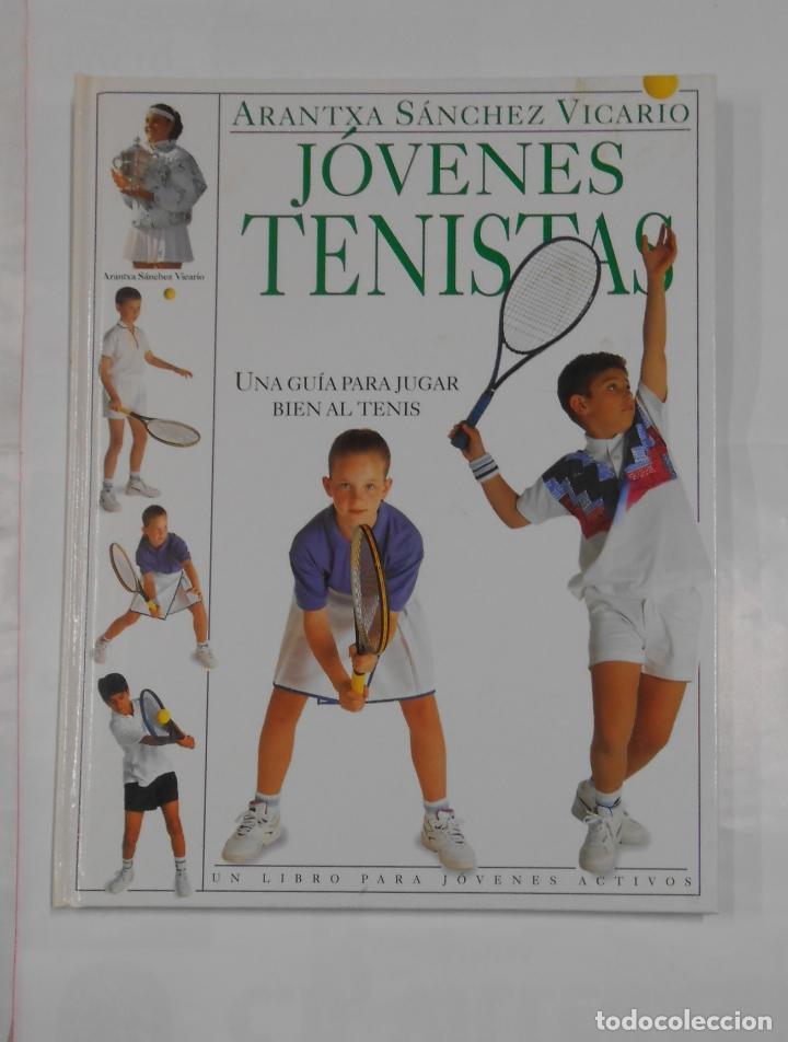 JÓVENES TENISTAS. UNA GUÍA PARA JUGAR BIEN AL TENIS. SÁNCHEZ VICARIO, ARANTXA. TDK326 (Coleccionismo Deportivo - Libros de Deportes - Otros)