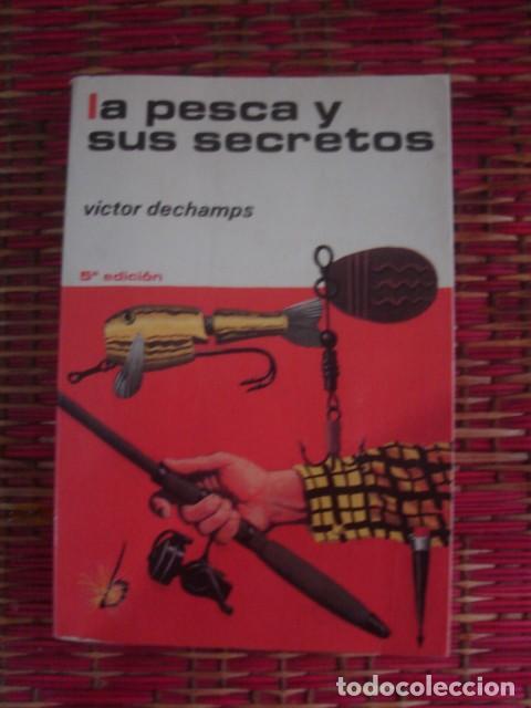 LA PESCA Y SUS SECRETOS, DE VICTOR DECHAMPS. HISPANO EUROPEA, 1977 (Coleccionismo Deportivo - Libros de Deportes - Otros)