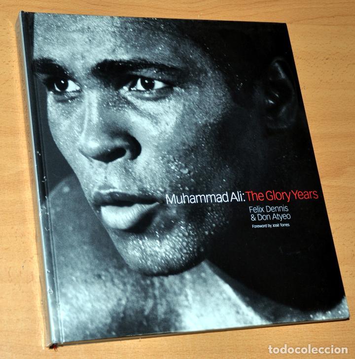 LIBRO EN INGLÉS: MUHAMMAD ALI - THE GLORY YEARS - BY FELIX DENNIS & DON ATYEO - 1ª EDICIÓN - 2002 (Coleccionismo Deportivo - Libros de Deportes - Otros)