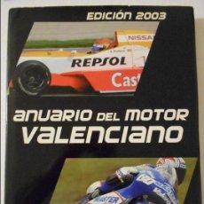 Coleccionismo deportivo: ANUARIO DEL MOTOR VALENCIANO. EDICION 2003. HECTOR ATIENZA - JOSEP BARTUAL - PABLO BUENO. TAPA DURA . Lote 109274255
