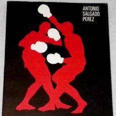 Coleccionismo deportivo: BOXEO AMATEUR ESPAÑOL; ANTONIO SALGADO PEREZ - 1978 / DEDICADO Y FIRMADO POR EL AUTOR. Lote 110025895