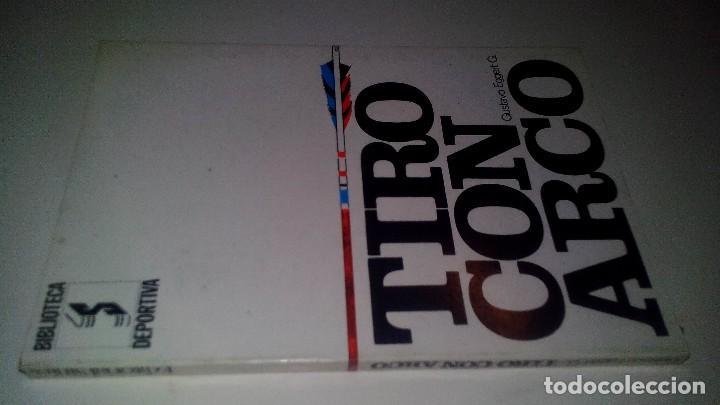 TIRO CON ARCO-BIBLIOTECA DEPORTIVA-GUSTAVO EGGERT G-EDITORIAL SINTES-53 ILUSTRACIONES (Coleccionismo Deportivo - Libros de Deportes - Otros)
