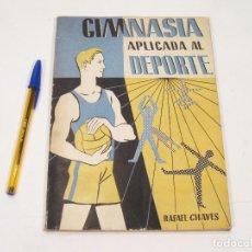 Coleccionismo deportivo: GIMNASIA APLICADA AL DEPORTE - RAFAEL CHAVES. Lote 110469803