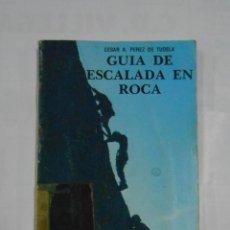 Coleccionismo deportivo: GUÍA DE ESCALADA EN ROCA - CÉSAR A. PÉREZ DE TUDELA. TDK126. Lote 110573835