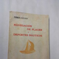 Coleccionismo deportivo: NAVEGACIÓN DE PLACER Y DEPORTES NAUTICOS. FERMIN SANCHEZ, PEPE MONTAÑA. SANTANDER 1943. Lote 203280990