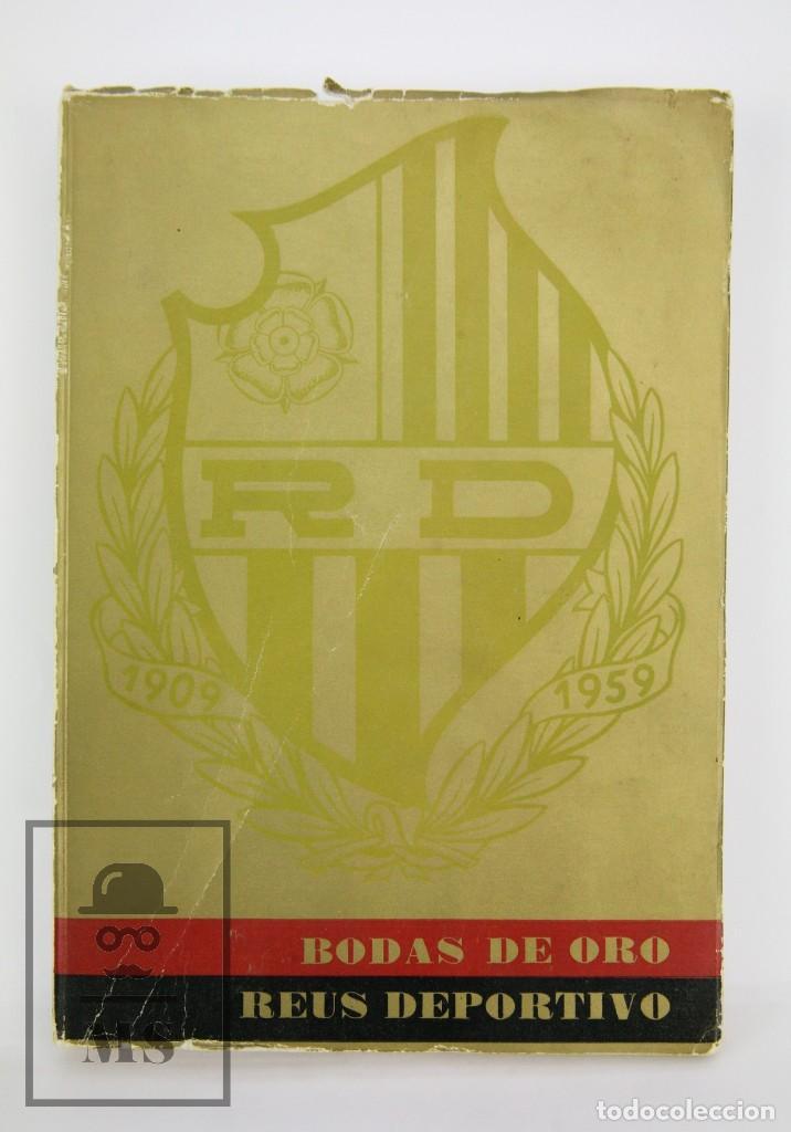 LIBRO BODAS DE ORO. REUS DEPORTIVO 1909-1959 - EDICIÓN LIMITADA 600 EJEMPLARES - REUS, 1961 (Coleccionismo Deportivo - Libros de Deportes - Otros)
