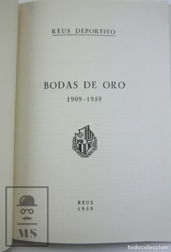 Coleccionismo deportivo: Libro Bodas de Oro. Reus Deportivo 1909-1959 - Edición Limitada 600 Ejemplares - Reus, 1961 - Foto 2 - 112334191