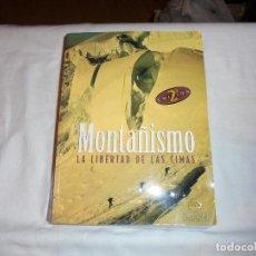 Coleccionismo deportivo: MONTAÑISMO LA LIBERTAD DE LAS CIMAS.EDICIONES DESNIVEL 2000.2ª EDICION. Lote 112711019