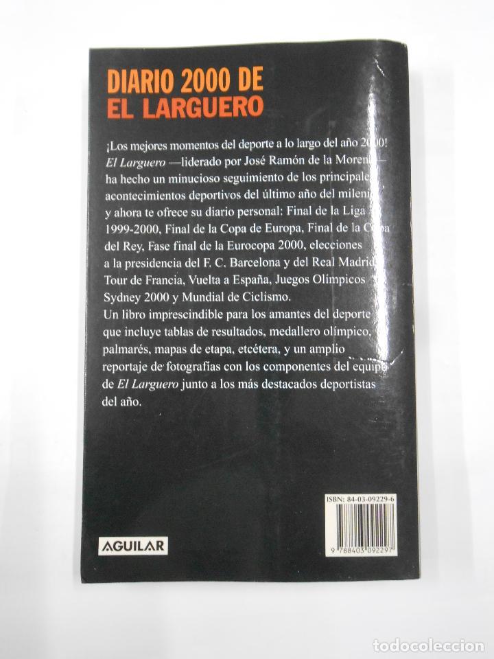 Coleccionismo deportivo: DIARIO 2000 DE EL LARGUERO. JOSE RAMON DE LA MORENA. PROLOGO PACO GONZALEZ. EDITORIAL AGUILAR TDK333 - Foto 2 - 112850459