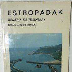 Coleccionismo deportivo: ESTROPADAK - REGATAS DE TRAINERAS - RAFAEL AGUIRRE FRANCO - ZARAUZ, 1972. Lote 113727019