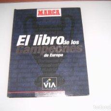 Coleccionismo deportivo: EL LIBRO DE LOS CAMPEONES DE EUROPA. Lote 113942975