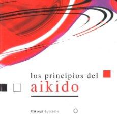 Coleccionismo deportivo: LOS PRINCIPIOS DEL AIKIDO. MITSUGI SAOTOME. 2001. Lote 152786872