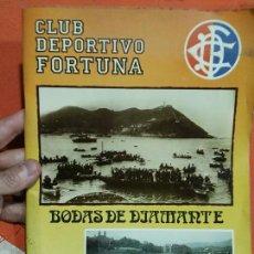 Coleccionismo deportivo: REVISTA DEL CLUB DEPORTIVO FORTUNA DE SAN SEBASTIAN DE SUS BODAS DE DIAMANTE . Lote 114451631