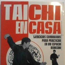 Coleccionismo deportivo: TAI CHI EN CASA: EJERCICIOS COMBINADOS PARA PRACTICAR EN UN ESPACIO REDUCIDO, DE JESSE TSAO. Lote 115209580